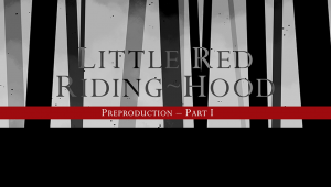 Preproduction Part 1 — Little Red Riding Hood